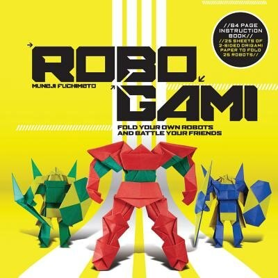 Robogami: Fold Your Own Robots And Battle Your Friends by Muneji Fuchimoto