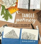 Tangle Journey: Exploring The Far Reaches Of Tangle Drawing, From Simple Strokes To Color And Mixed…