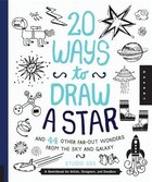 20 Ways To Draw A Star And 44 Other Far-out Wonders From The Sky And Galaxy: A Sketchbook For…
