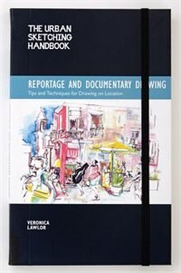The Urban Sketching Handbook: Reportage And Documentary Drawing: Tips And Techniques For Drawing On…