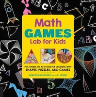 Math Games Lab For Kids: 24 Fun, Hands-on Activities For Learning With Shapes, Puzzles, And Games