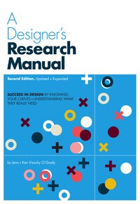 A Designer's Research Manual, 2nd Edition, Updated And Expanded: Succeed In Design By Knowing Your…