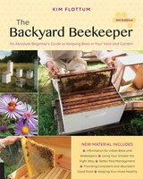The Backyard Beekeeper, 4th Edition: An Absolute Beginner's Guide To Keeping Bees In Your Yard And…