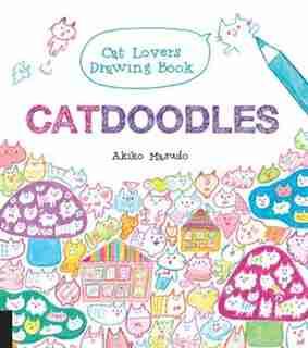 Catdoodles: The Cat Lovers Drawing Book by Akiko Masuda