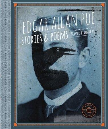 Classics Reimagined, Edgar Allan Poe: Stories & Poems by Edgar Allan Poe