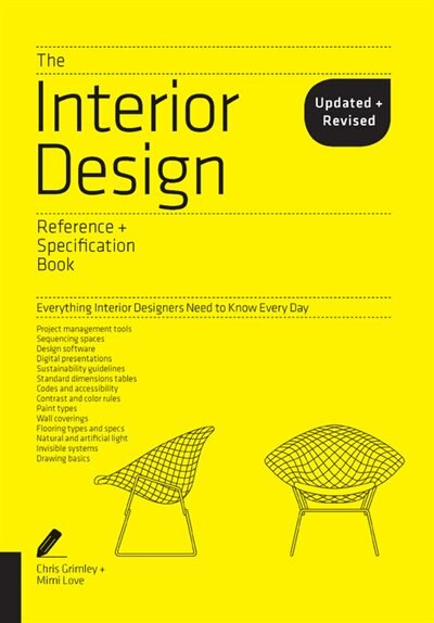 The Interior Design Reference & Specification Book Updated & Revised: Everything Interior Designers Need To Know Every Day by Chris Grimley