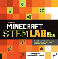 Unofficial Minecraft STEM Lab for Kids: Family-Friendly Projects for Exploring Concepts in Science…