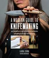 A Modern Guide To Knifemaking: Step-by-step Instruction For Forging Your Own Knife From Expert…
