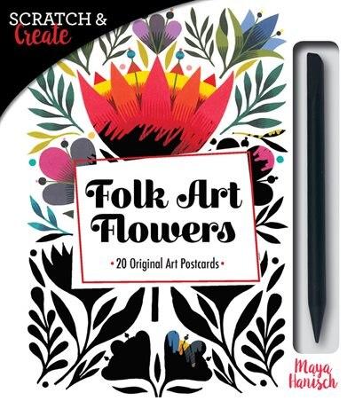 Scratch & Create Folk Art Flowers: 20 Original Art Postcards by Maya Hanisch