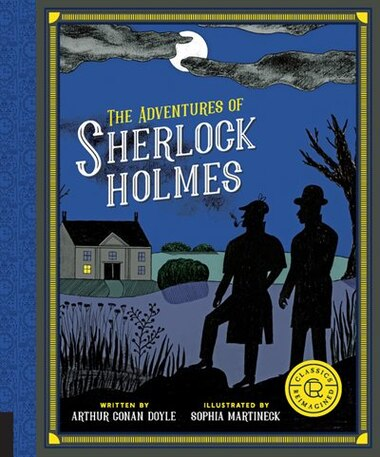Classics Reimagined, The Adventures Of Sherlock Holmes by Arthur Conan Doyle