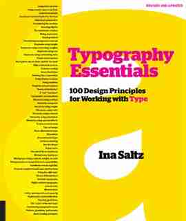 Typography Essentials Revised And Updated: 100 Design Principles For Working With Type by Ina Saltz