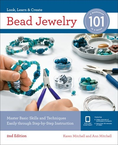 Bead Jewelry 101: Master Basic Skills And Techniques Easily Through Step-by-step Instruction by Karen Mitchell