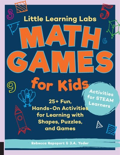 Little Learning Labs: Math Games For Kids: 25+ Fun, Hands-on Activities For Learning With Shapes, Puzzles, And Games by Rebecca Rapoport