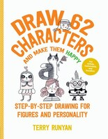 Draw 62 Characters And Make Them Happy: Step-by-step Drawing For Figures And Personality - For…
