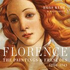 Florence: The Paintings & Frescoes, 1250-1743