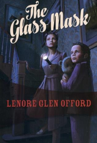 The Glass Mask: Todd & Georgine #2 by Lenore Glen Offord