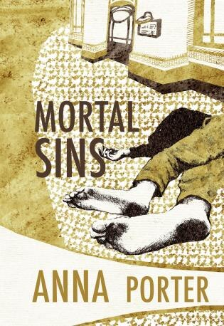 Mortal Sins: Judith Hayes #2 by Anna Porter