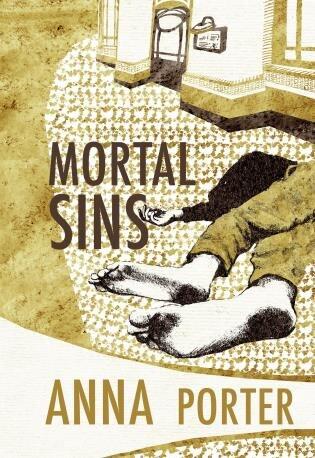 Mortal Sins: Judith Hayes #2 by Anna Porter