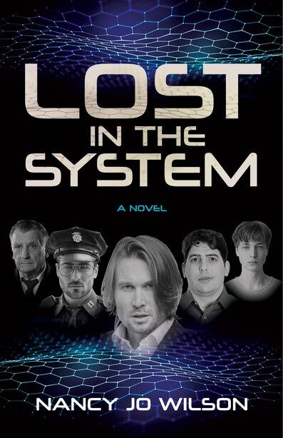 Lost In The System: A Novel by Nancy Jo Wilson