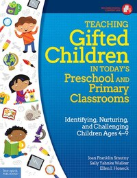Teaching Gifted Children In Today's Preschool And Primary Classrooms: Identifying, Nurturing, And…