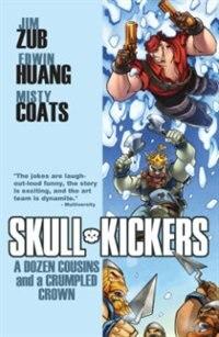Book Skullkickers Volume 5: A Dozen Cousins and a Crumpled Crown by Jim Zub
