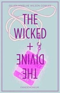 The Wicked + The Divine Volume 2: Fandemonium: Fandemonium by Kieron Gillen