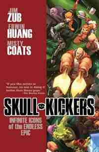 Skullkickers Volume 6: Infinite Icons Of The Endless Epic by Jim Zub