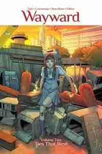 Wayward Volume 2: Ties That Bind: Ties That Bind by Jim Zub