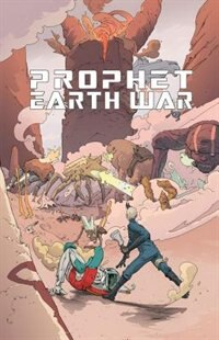 Prophet Volume 5: Earth War