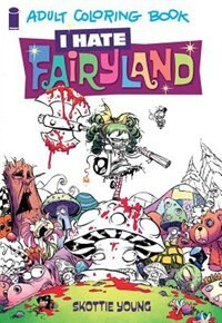I Hate Fairyland Adult Coloring Book by Skottie Young