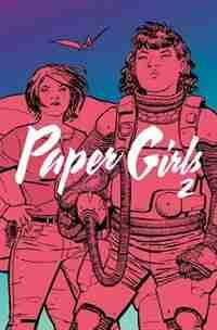 Paper Girls Volume 2 by Brian K Vaughan