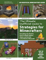 The Ultimate Unofficial Guide to Strategies for Minecrafters: Everything You Need to Know to Build…