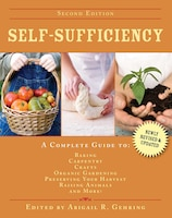 Self-Sufficiency: A Complete Guide to Baking, Carpentry, Crafts, Organic Gardening, Preserving Your…