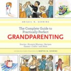 The Complete Guide to Practically Perfect Grandparenting: Stories, Nursery Rhymes, Recipes, Games…