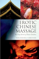 Erotic Chinese Massage: The Sexy Secrets of Taoist Teachers