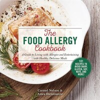 The Food Allergy Cookbook: A Guide to Living with Allergies and Entertaining with Healthy…