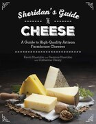 Sheridans' Guide to Cheese: A Guide to High-Quality Artisan Farmhouse Cheeses