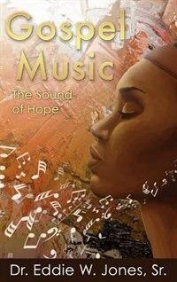 Gospel Music: The Sound of Hope