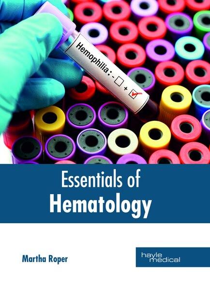 Essentials Of Hematology by Martha Roper