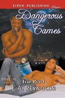 Dangerous Games [True Psy 4] (Siren Publishing Allure ManLove)