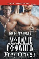 Passionate Premonition [Into the New World 3] (Siren Publishing Classic ManLove)