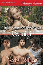 Three Men and a Woman: Gemini (Siren Publishing Menage Amour)