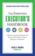 The Essential Executors Handbook: A Quick and Handy Resource for Dealing With Wills, Trusts…