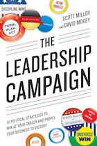 The Leadership Campaign: 10 Political Strategies to Win at Your Career and Propel Your Business to…