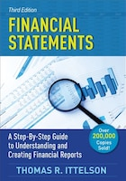 Financial Statements, Third Edition: A Step-by-step Guide To Understanding And Creating Financial…
