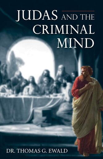 Judas And The Criminal Mind by Thomas Ewald