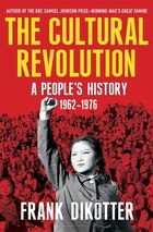 The Cultural Revolution: A People's History, 1962-1976