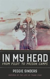 In My Head: From Pilot to Prison Camps by Peggie Sinders