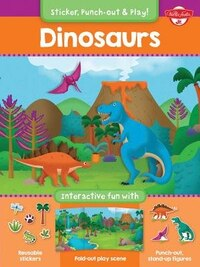 Dinosaurs: Interactive Fun With Reusable Stickers, Fold-out Play Scene, And Punch-out, Stand-up…