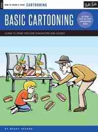 Cartooning: Basic Cartooning: Learn To Draw Cartoon Characters And Scenes by Maury Aaseng